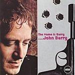 John Barry The Name Is Barry... John Barry