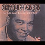 Charlie Parker At Cafe Society Downtown And Birdland
