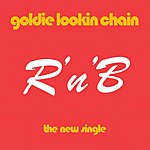 Goldie Lookin Chain R N' B (Single Clean - No Drugs)