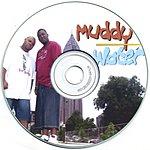 Muddy Water Out Dat Mudd (Parental Advisory)