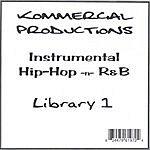 Kommercial Kommercial Productions: Instrumental Hip-Hop 'N R&B Library 1