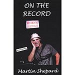 Martin Shepard On The Record