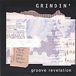 Groove Revelation Grindin'