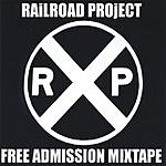 Railroad Project Free Admission Mixtape (Parental Advisory)