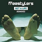 Freestylers Get A Life (Remixes) (Single)