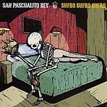 San Pascualito Rey Sufro Sufro Sufro