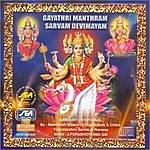 Mambalam Sisters Gayathri Manthram Sarvam Devimayam