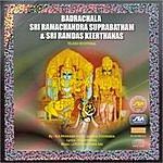 Nishantala Surya Prakash Rao Badrachala Sri Ramachandra Suprabatham & Sri Ramdas Keerthanas
