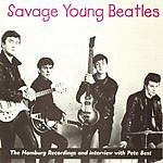 The Beatles Savage Young Beatles: The Hamburg Recordings And Interview With Pete Best