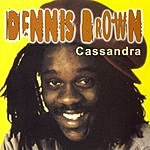 Dennis Brown Cassandra