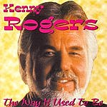 Kenny Rogers The Way It Used To Be