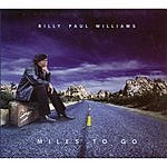 Billy Paul Williams Miles To Go