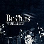 The Beatles Quote Unquote: The Sixties Interviews