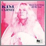 Kim Carnes Sweet Love Song Of My Soul