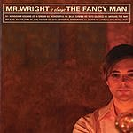 Mr. Wright The Fancy Man