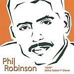 Phil Robinson Oye Salsa Sabor Y Clave