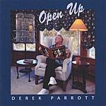 Derek Parrott Open Up