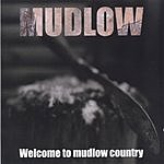 Mudlow Welcome To Mudlow Country