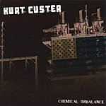 Kurt Custer Chemical Imbalance