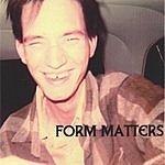Philip Gounis & Rich Kruse Form Matters