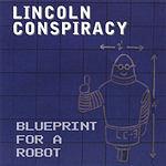 Lincoln Conspiracy Blueprint For A Robot