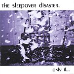 The Sleepover Disaster Only If...