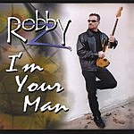 Robby Z I'm Your Man