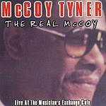 McCoy Tyner The Real McCoy: Live At The Musician's Exchange Cafe