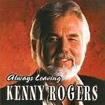 Kenny Rogers Always Leaving