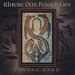 Joanne Rand Where Our Power Lies