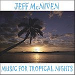 Jeff McNiven Music For Tropical Nights