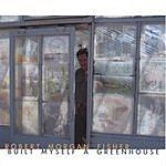 Robert Morgan Fisher Built Myself A Greenhouse