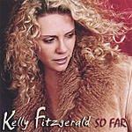 Kelly Fitzgerald So Far