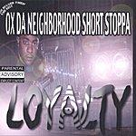 Ox Da Neighborhood Short Stoppa Loyalty (Parental Advisory)