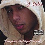 J Stills Everything My Eyes Can See (Parental Advisory)
