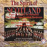 Pipes & Drums 1st Battalion The King's Own Scottish Borderers The Spirit Of Scotland