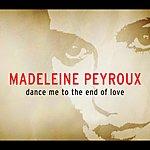 Madeleine Peyroux Dance Me To The End Of Love (Single)