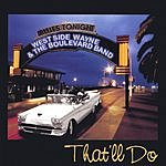 West Side Wayne & The Boulevard Band That'll Do
