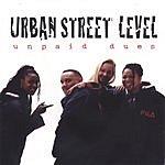 Urban Street Level Unpaid Dues
