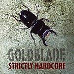 Goldblade Strictly Hardcore