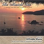 The Musical Sea Featuring Alfredo Muro & The Coastal Sounds Of Zihuatanejo, Guerrero, Mexico