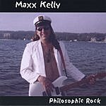 Maxx Kelly Philosophic Rock