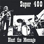 Super 400 Blast The Message