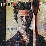 Pete Francis So They Say