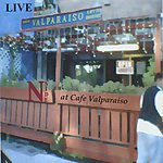 N-Side, The Blessed One LIVE @ Cafe Valparaiso