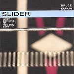 Bruce Kaphan Slider: Ambient Excursions For Pedal Steel Guitar