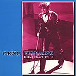 Gene Vincent Rebel Heart, Vol.3