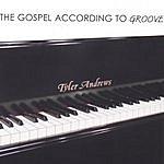 Tyler Andrews The Gospel According To Groove