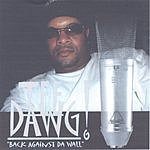 Tee Dawg Back Against Da Wall
