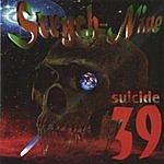 Strych-Nine Suicide 39